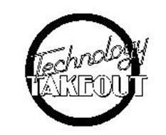 TECHNOLOGY TAKEOUT