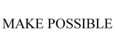 MAKE POSSIBLE