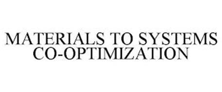 MATERIALS TO SYSTEMS CO-OPTIMIZATION