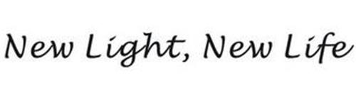 NEW LIGHT, NEW LIFE