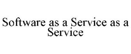 SOFTWARE AS A SERVICE AS A SERVICE