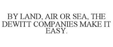 BY LAND, AIR OR SEA, THE DEWITT COMPANIES MAKE IT EASY.