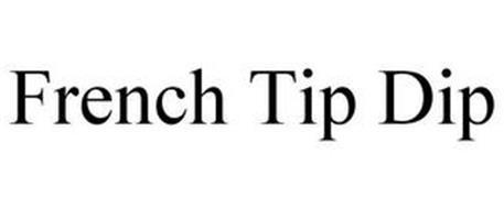 FRENCH TIP DIP