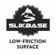 SLIKBASE LOW-FRICTION SURFACE