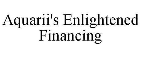 AQUARII'S ENLIGHTENED FINANCING