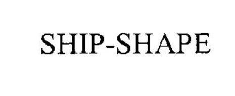 SHIP-SHAPE