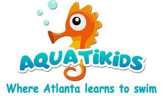 AQUATIKIDS WHERE ATLANTA LEARNS TO SWIM