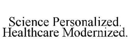SCIENCE PERSONALIZED. HEALTHCARE MODERNIZED.