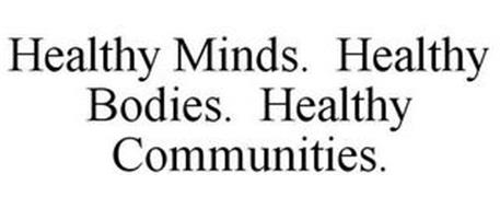 HEALTHY MINDS. HEALTHY BODIES. HEALTHY COMMUNITIES.