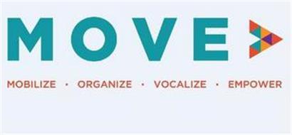 "MOVE ""MOBILIZE. ORGANIZE. VOCALIZE. EMPOWER"
