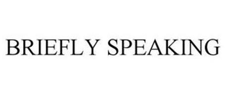 BRIEFLY SPEAKING