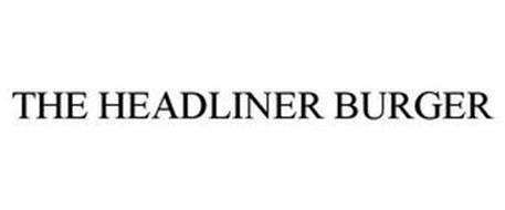 THE HEADLINER BURGER