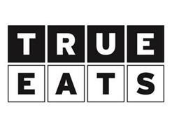 TRUE EATS