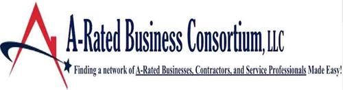 A-RATED BUSINESS CONSORTIUM, LLC FINDING A NETWORK OF A-RATED BUSINESSES, CONTRACTORS, AND SERVICE PROFESSIONALS MADE EASY!