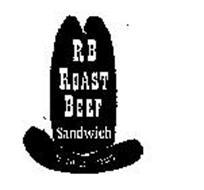 RB ROAST BEEF SANDWICH IS DELICIOUS