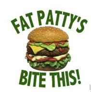 FAT PATTY'S BITE THIS!