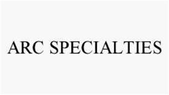 ARC SPECIALTIES