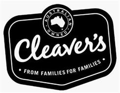 CLEAVER'S ·FROM FAMILIES FOR FAMILIES· AUSTRALIAN OWNED