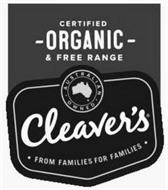 CLEAVER'S FROM FAMILIES FOR FAMILIES AUSTRALIAN OWNED CERTIFIED ORGANIC & FREE RANGE