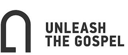 UNLEASH THE GOSPEL