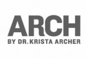 ARCH BY DR. KRISTA ARCHER