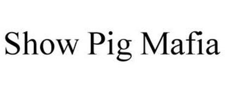 SHOW PIG MAFIA