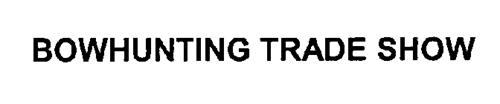 BOWHUNTING TRADE SHOW