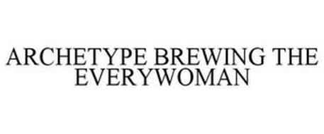 ARCHETYPE BREWING THE EVERYWOMAN