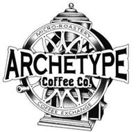MICRO-ROASTERY ARCHETYPE COFFEE CO. COFFEE EXCHANGE