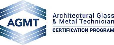 AGMT ARCHITECTURAL GLASS & METAL TECHNICIAN CERTIFICATION PROGRAM