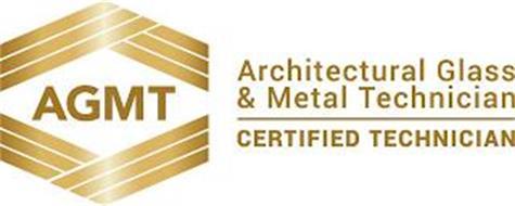 AGMT ARCHITECTURAL GLASS & METAL TECHNICIAN CERTIFIED TECHNICIAN