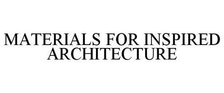 MATERIALS FOR INSPIRED ARCHITECTURE