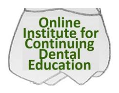 ONLINE INSTITUTE FOR CONTINUING DENTAL EDUCATION