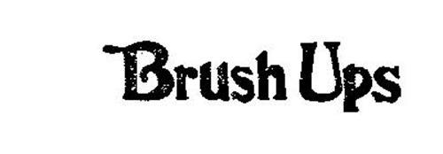 BRUSH UPS