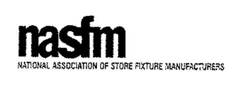 NASFM NATIONAL ASSOCIATION OF STORE FIXTURE MANUFACTURERS