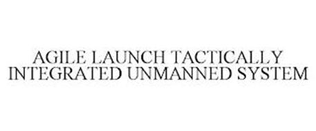 AGILE LAUNCH TACTICALLY INTEGRATED UNMANNED SYSTEM