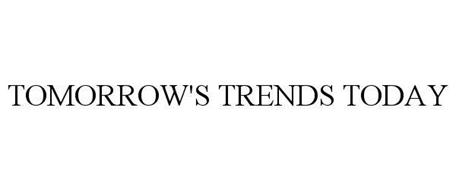 TOMORROW'S TRENDS TODAY