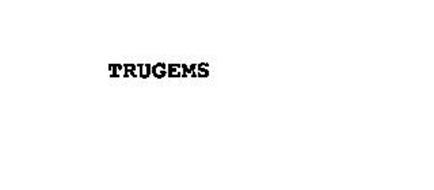 TRUGEMS