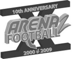 10TH ANNIVERSARY ARENA FOOTBALL 2 2000 2009 ARENA FOOTBALL 2 X