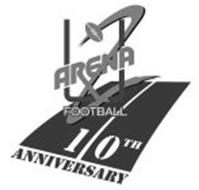 ARENA FOOTBALL 2 10TH ANNIVERSARY