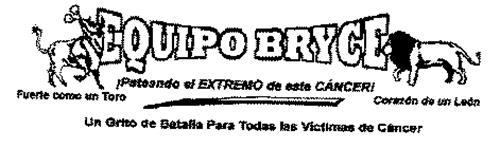 EQUIPO BRYCE PATEANDO EL EXTREMO DE ESTE CANCER! FUERTE COMO UN TORO CORAZON DE UN LEON UN GRITO DE BATALIA PARA TODAS LAS VICTIMAS DE CANCER