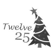 TWELVE 25