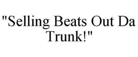 """SELLING BEATS OUT DA TRUNK!"""