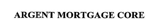 ARGENT MORTGAGE CORE