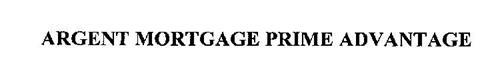 ARGENT MORTGAGE PRIME ADVANTAGE
