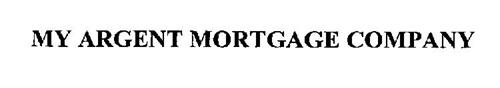 MY ARGENT MORTGAGE COMPANY
