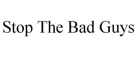 STOP THE BAD GUYS