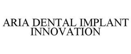 ARIA DENTAL IMPLANT INNOVATION
