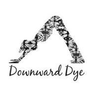 DOWNWARD DYE