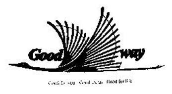 GOOD WAY GOOD FOR YOU GOOD FOR US GOOD FOR LIFE